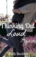 Thinking Out Loud Again (An AU Luke Hemmings Fanfiction) by maroonirwin
