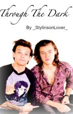 Through The Dark - Larry Stylinson by _StylinsonLover_