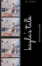 KAYLA'S TALK by -Kayla_Hyunjie-