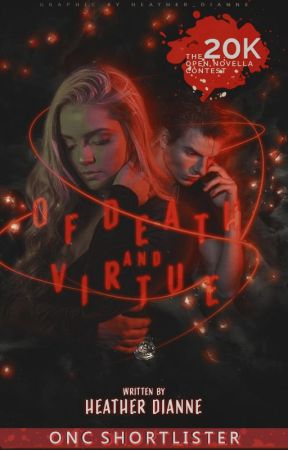 Of Death & Virtue (Open Novella Contest 2020) by Heather_Dianne