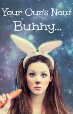 Your Our's Now Bunny.... (WWE Fanfic) by Dannii_rower