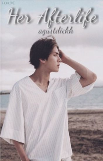 Her Afterlife [EXO's Sehun Fanfiction]
