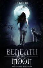 Beneath The Full Moon {TMT #1} by BlackKnight77