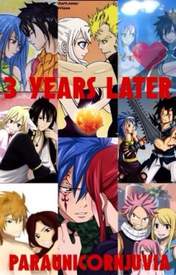 3 Years Later (Fairy Tail Fanfic)