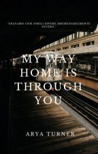 My way home is through you by arya_t