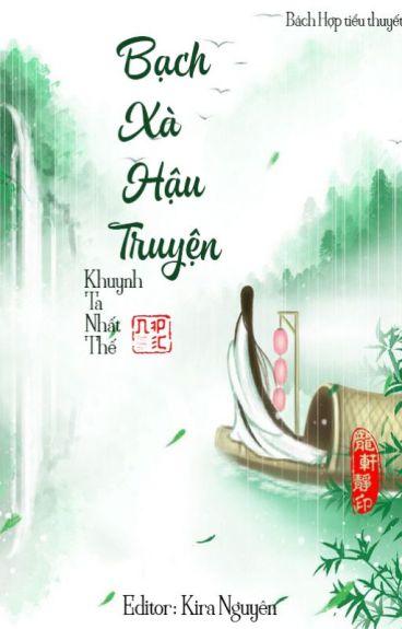 [ BHTT ][ Edit ][ Trung thiên ] Bạch xà hậu truyện