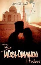 Bir Müslümanın Hisleri by MuslimHSY