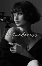 Murderess | GXG by cosmicyou
