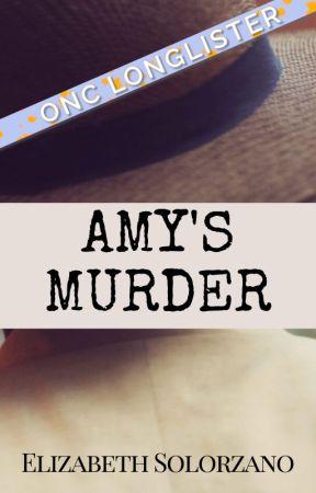 Amy's Murder   ONC 2020 Longlist (✔) by solorzanowriter