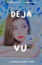 Deja Vu ➳ Soolia  by jisung_clouds