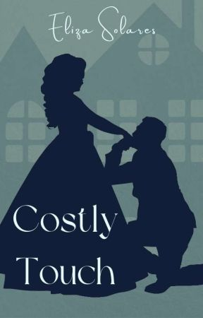 Costly Touch   ONC 2020 Longlist (✔) by solorzanowriter