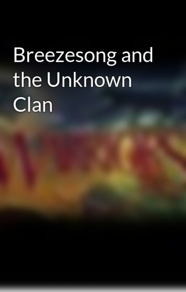 Breezesong and the Unknown Clan by LionheartPublishing