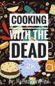Cooking With The Dead (ONC Novella 2020) by MalfunctioningMind
