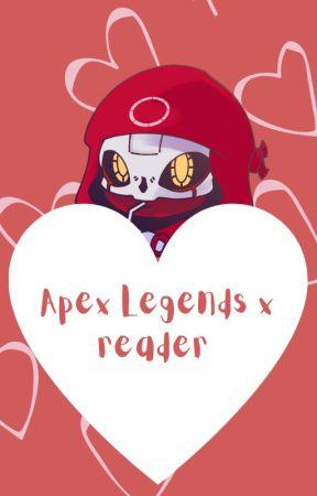 Apex Legends x reader one-shots by Warewolfcutie223