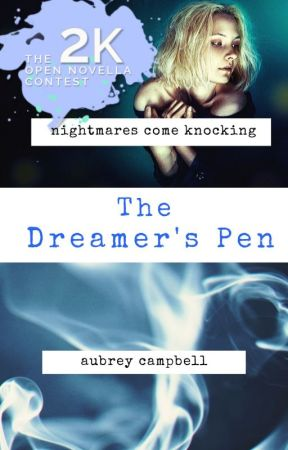 The Dreamer's Pen | #OpenNovellaContest2020 | [ON HOLD] by ACampbellAuthor