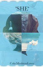 SHE ~ C.H Mermaid by CakeMashtonLover