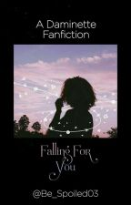 || Falling for you || A Daminette Fanfic || COMPLETED || by Be_Spoiled03