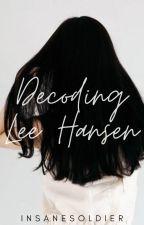 Decoding Lee Hansen by InsaneSoldier