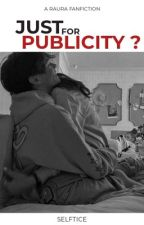 Just for Publicity ? by raurauslly2011