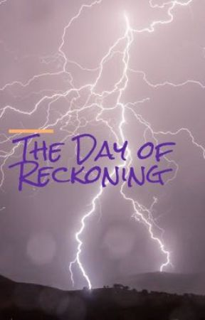 Day of Reckoning  by LexiiMcLane