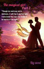 magical girl part 2 ( Mysterious Love Story ) by avniyadav0