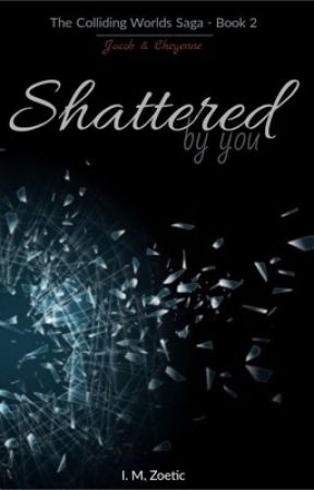 Shattered by You [18+] by IMZoetic