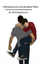 I Will Always Love You No Matter What(Sterek)(ddlb) by Scottyboi15