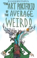 The Art Portfolio of the Average Weirdo by wanderwithpen