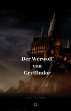 Der Werwolf von Gryffindor by jointheDAkia