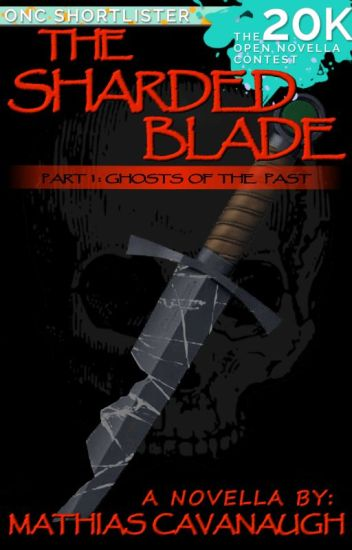 The Sharded Blade (Open Novella Contest 2020 SHORT LISTED)