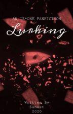 Lurking || IZ*ONE Zombie AU by kimchijigae65