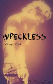 Wreckless by BaeMeansPoop