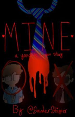 Mine- A Yandere Logan Story (Logicality) by SanderShipper