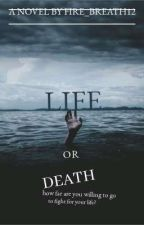 Life or death by fire_breath12