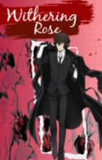 Withering Rose (Dazai x OC) by Stickit2nora