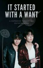 It Started With A Want - HopeKook by OutOfTheBook