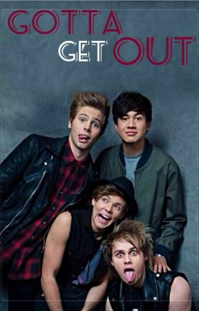 GOTTA GET OUT (5 seconds of summer)( 5sos) by spidermanskittle