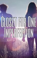 Closet for One: Imperfection by riotous-r