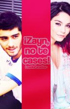 ¡Zayn, no te cases! {SIN EDITAR} by LostInParadise-