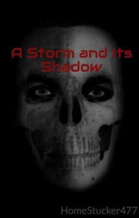 A Storm and Its Shadow by HomeStucker477
