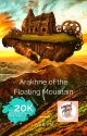 Arakhne of the Floating Mountain (#OpenNovellaContest2020) by aerys_the_mad