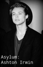 Asylum: Ashton Irwin (Rewriting ending) by itsabigailgrace