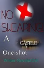 No Swearing! (A Castle One-Shot) by Writer-NovelistGirl