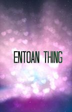 entoan thing by amazinglyironic