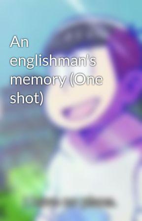 An englishman's memory (One shot) by Silver1212