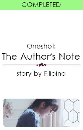 (Oneshot) The Author's Note by Filipina