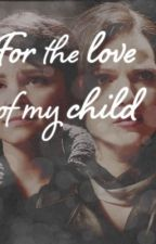 For The Love Of My Child by lizzy_parrilla