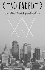 𝕾𝖔 𝕱𝖆𝖉𝖊𝖉 - An Alan Walker FF by itsalanwalker_