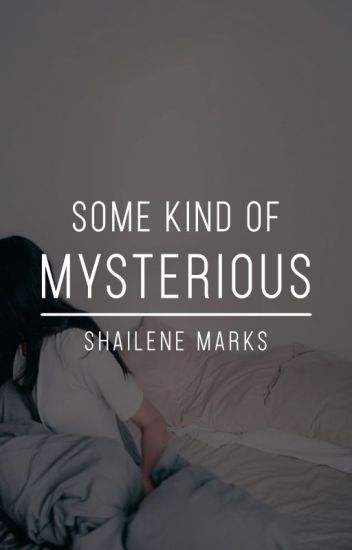 Some Kind of Mysterious (ONC 2020)