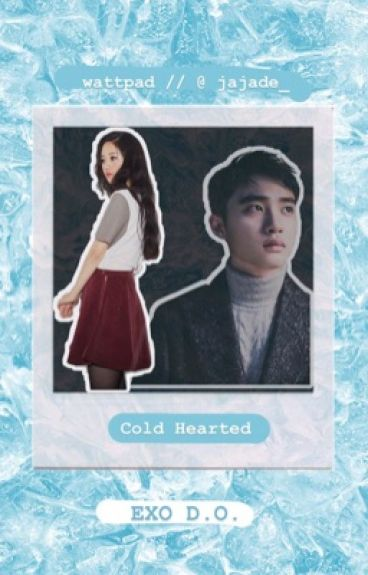"""""""Cold Hearted"""" (Exo D.O)"""